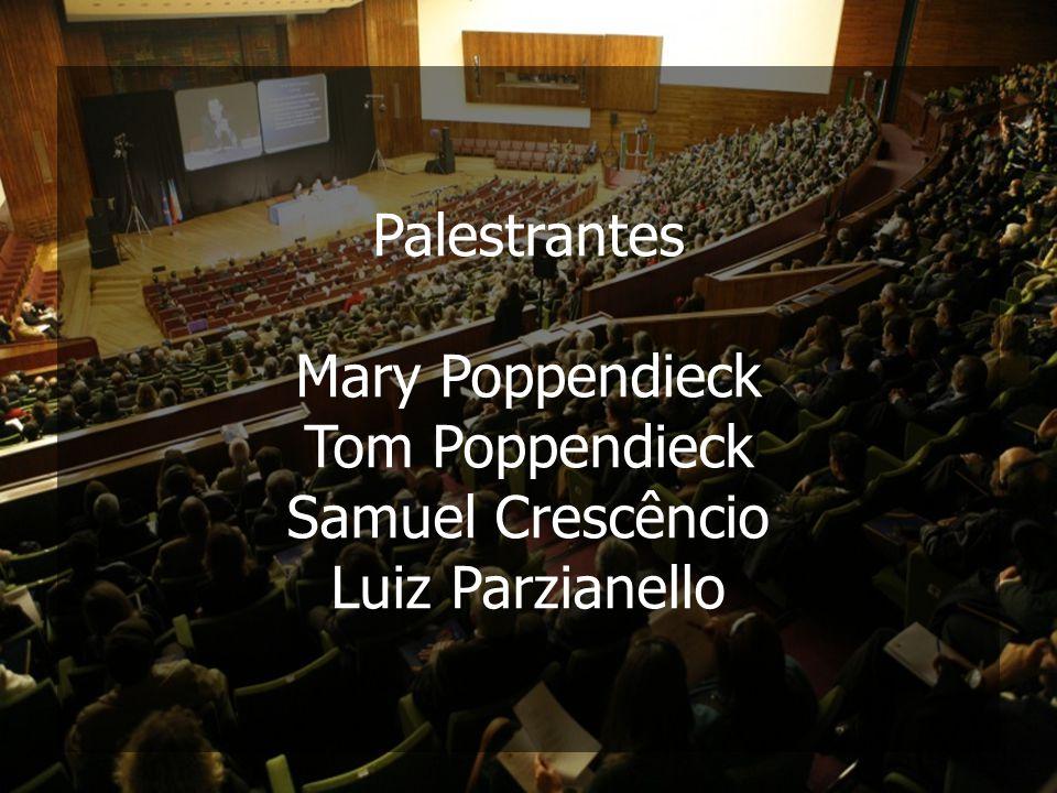 Palestrantes Mary Poppendieck Tom Poppendieck Samuel Crescêncio Luiz Parzianello