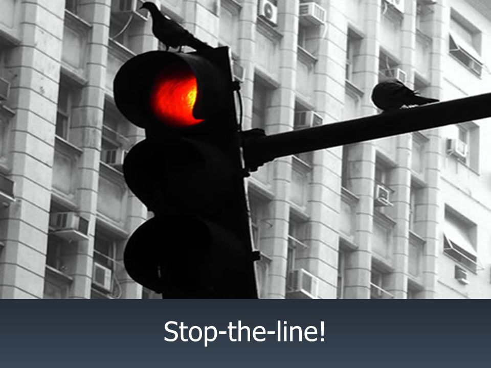 Stop-the-line!