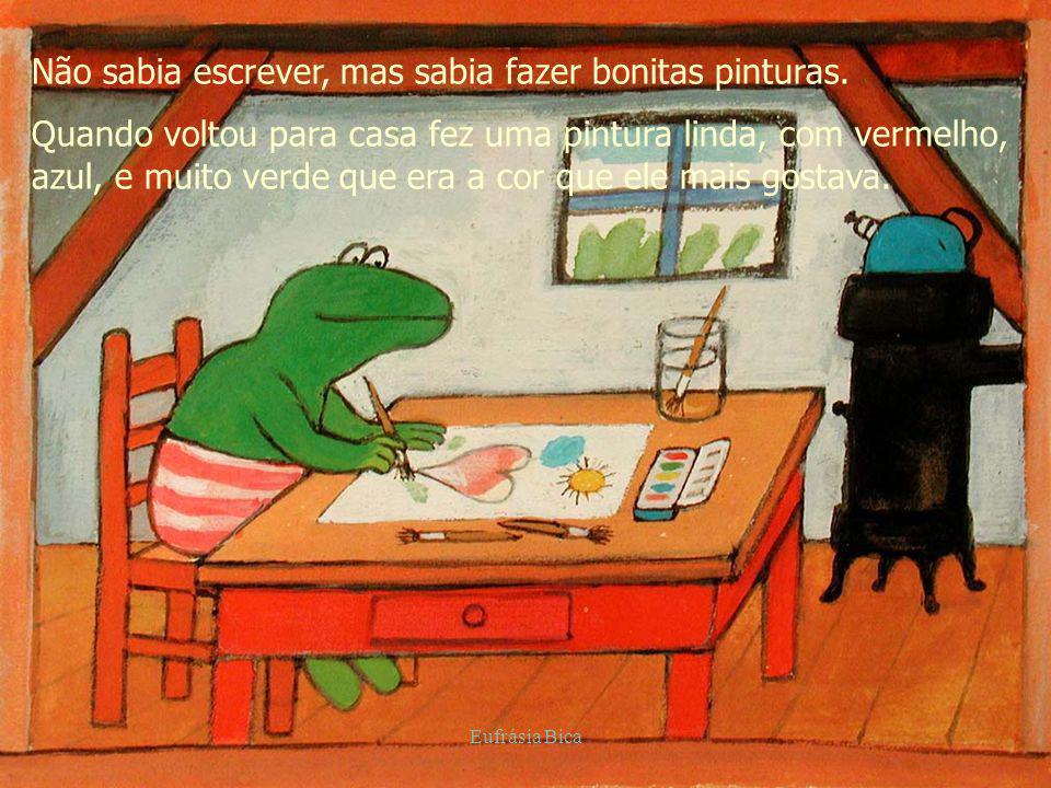 Não sabia escrever, mas sabia fazer bonitas pinturas. Quando voltou para casa fez uma pintura linda, com vermelho, azul, e muito verde que era a cor q