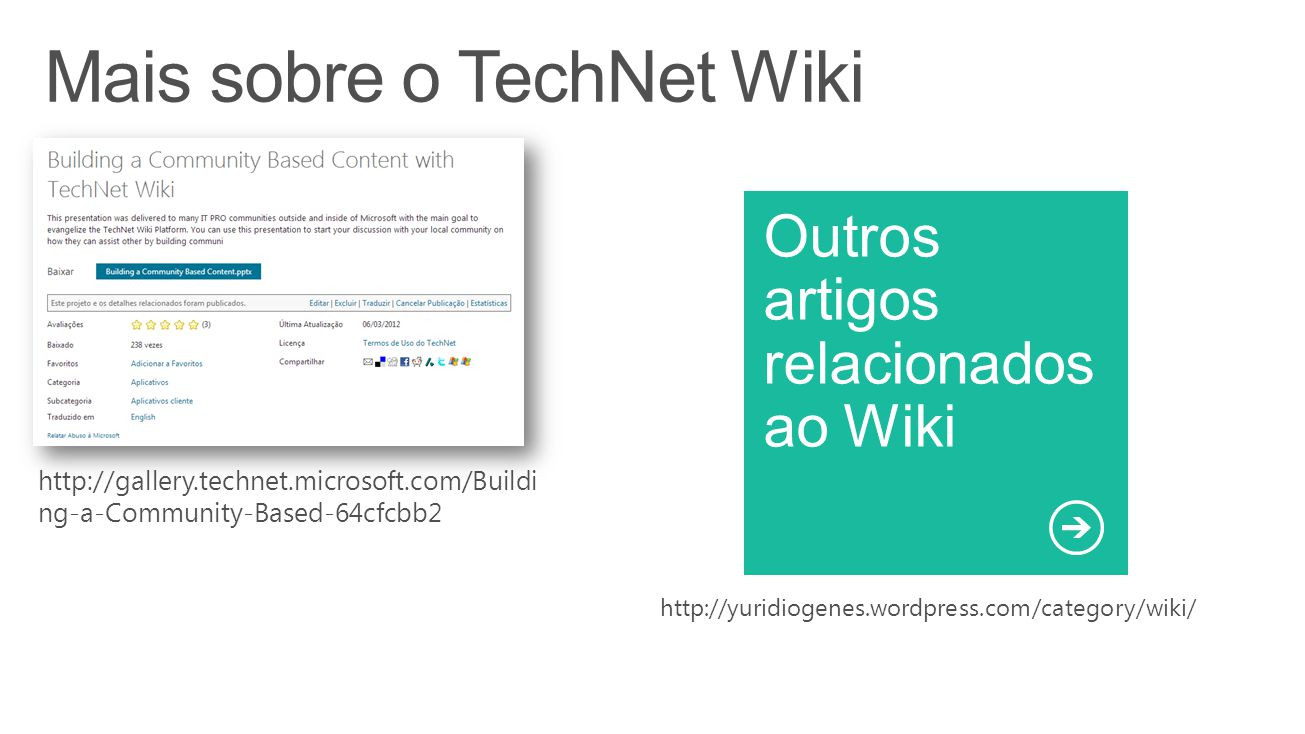http://gallery.technet.microsoft.com/Buildi ng-a-Community-Based-64cfcbb2 http://yuridiogenes.wordpress.com/category/wiki/