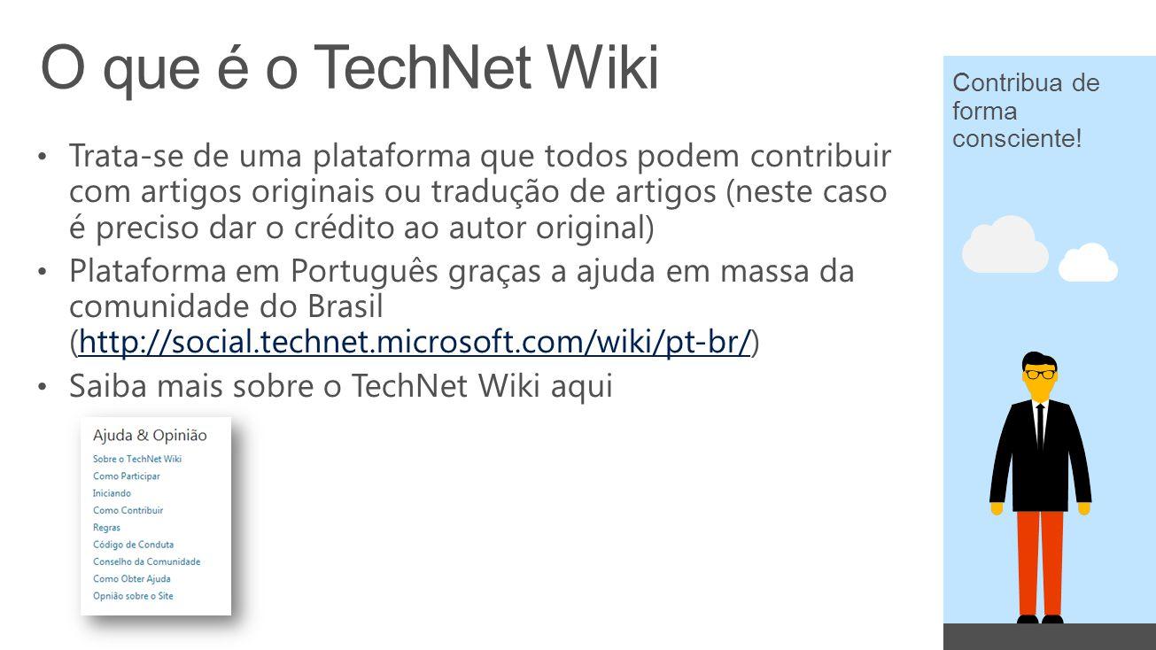 Trata-se de uma plataforma que todos podem contribuir com artigos originais ou tradução de artigos (neste caso é preciso dar o crédito ao autor original) Plataforma em Português graças a ajuda em massa da comunidade do Brasil (http://social.technet.microsoft.com/wiki/pt-br/)http://social.technet.microsoft.com/wiki/pt-br/ Saiba mais sobre o TechNet Wiki aqui Contribua de forma consciente!