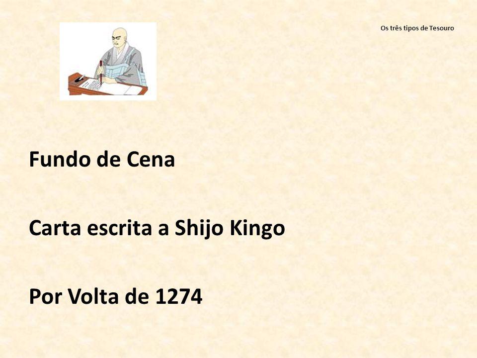 Os três tipos de Tesouro Fundo de Cena Carta escrita a Shijo Kingo Por Volta de 1274