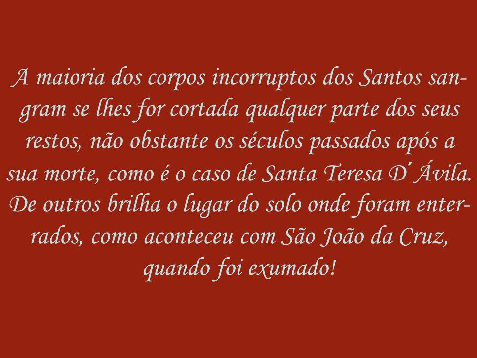 SÃO JOÃO BOSCO MORREU EM 1888 SANTA BERNARDETE DE LOURDES; MORREU EM 1879 SÃO JOÃO MA. VIANNEY (SANTO CURA DE ARS) 1859 STA. TERESINHA DO MENINO JESUS