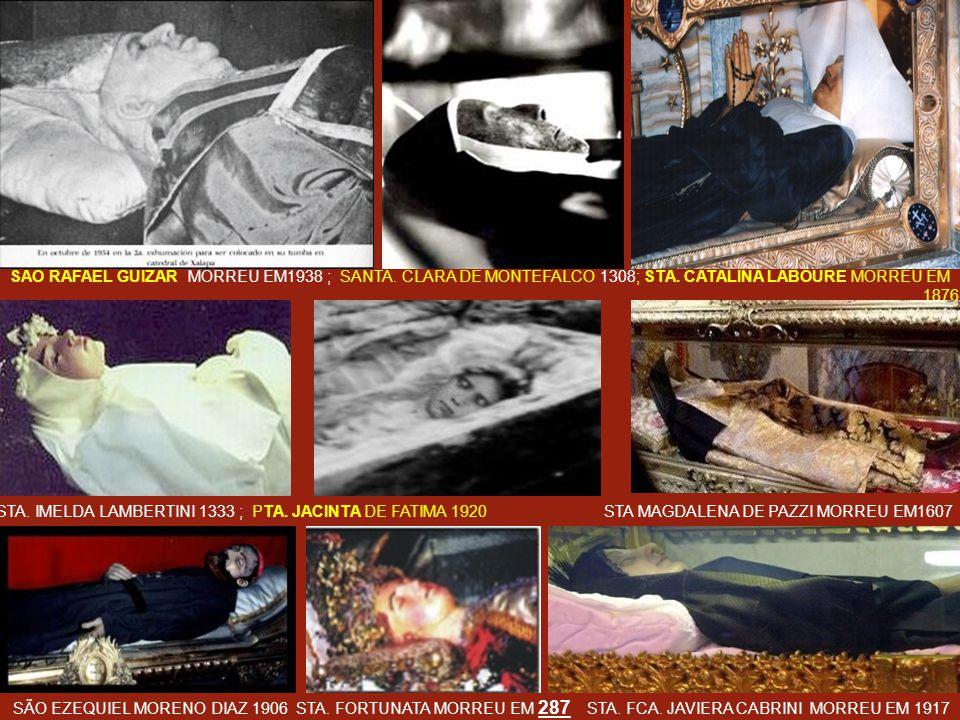 Os Santos Corpos Incorruptos não são múmias, como as que aparecem descarnadas e secas, devidos a certos minerais desta Terra. Os Santos permanecem por