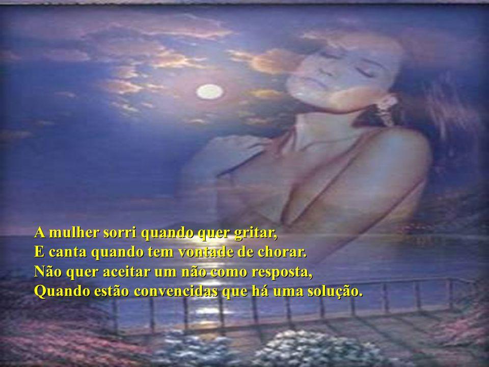 A beleza da mulher deve ser vista nos seus olhos, E através deles, o limiar de um coração, Lugar onde o amor reside, E que se reflecte na sua alma.