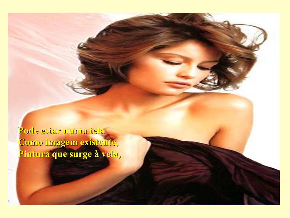 A mulher sorri quando quer gritar, E canta quando tem vontade de chorar.