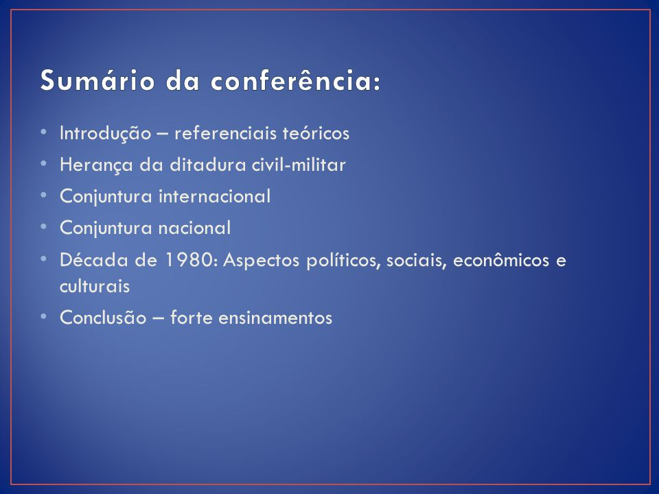 Marco teórico: perspectiva libertária de análise Principais aspectos: Perscrutar na história o tripé: liberdade, igualdade e emancipação.