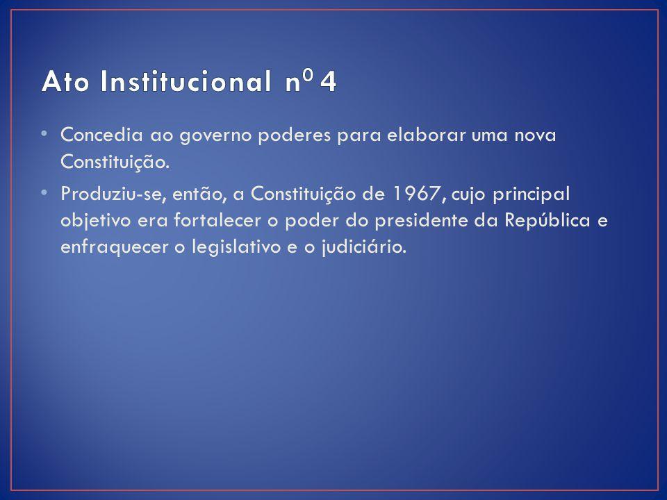 Concedia ao governo poderes para elaborar uma nova Constituição. Produziu-se, então, a Constituição de 1967, cujo principal objetivo era fortalecer o