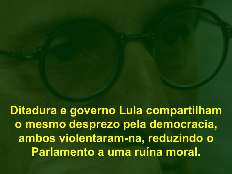 O pequeno bloco também tem idéias. Por exemplo: comparar a ditadura com o governo Lula. Uma neutralizou o Congresso pelo medo; o outro, pelo pagamento