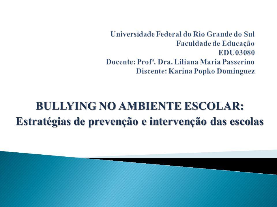 BULLYING NO AMBIENTE ESCOLAR: Estratégias de prevenção e intervenção das escolas