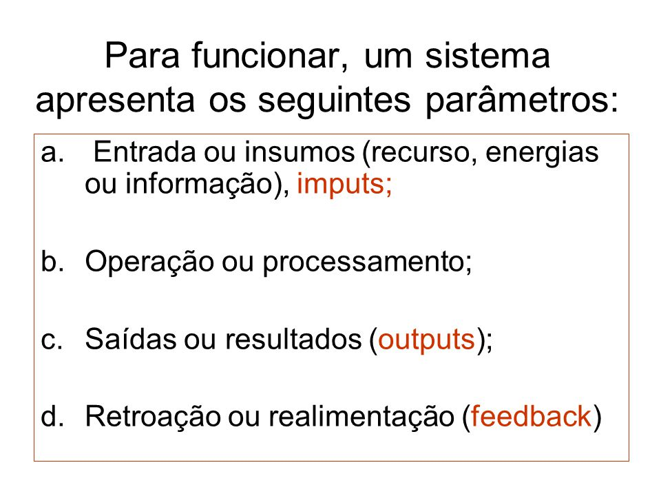As empresas como sistemas abertos CONCEITO DE SISTEMA: a.