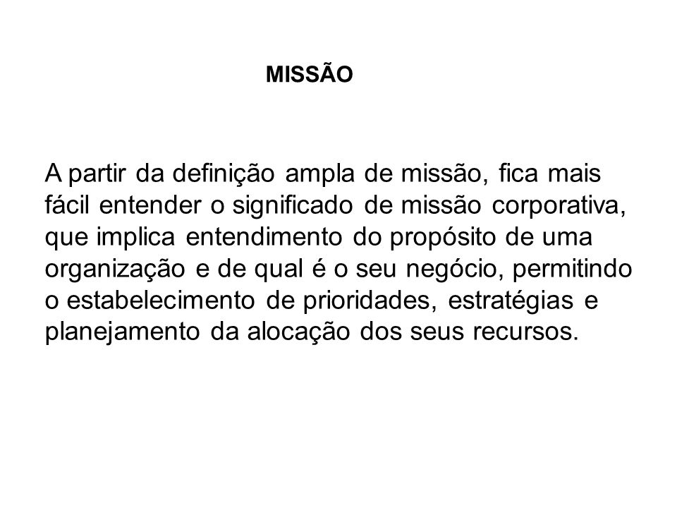 A declaração de missão também precisa responder a algumas questões, agora e no futuro (Drucker, 1973, cap.7).