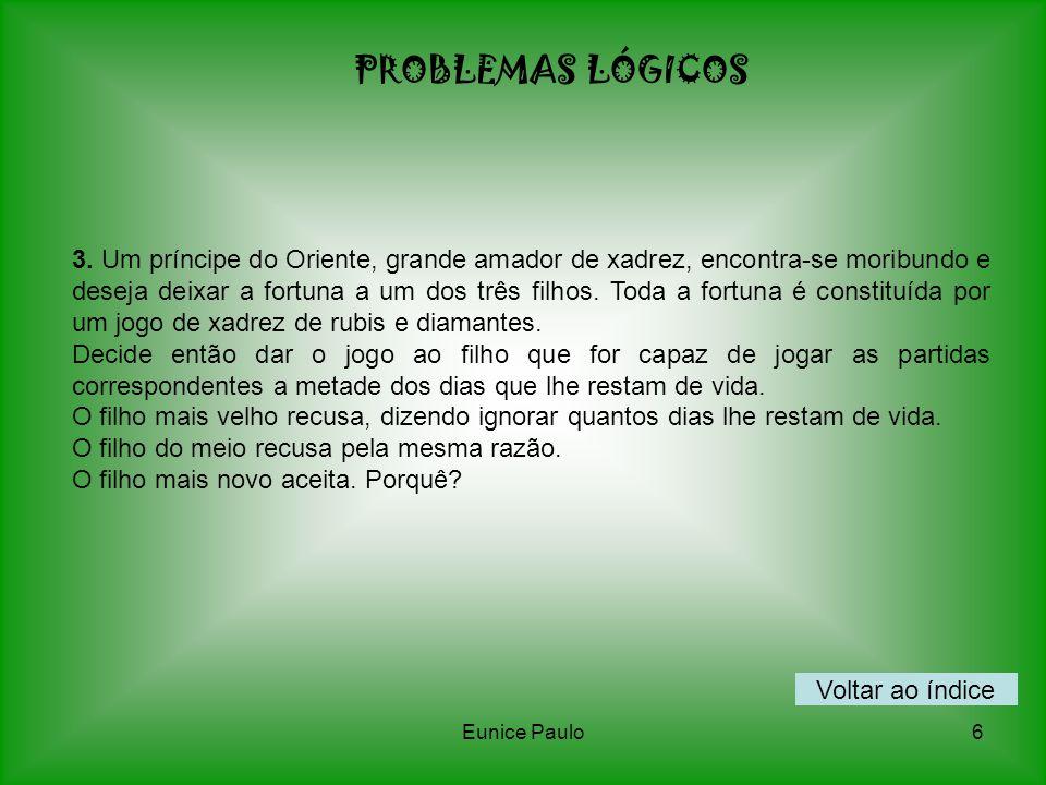 Eunice Paulo6 PROBLEMAS LÓGICOS 3.