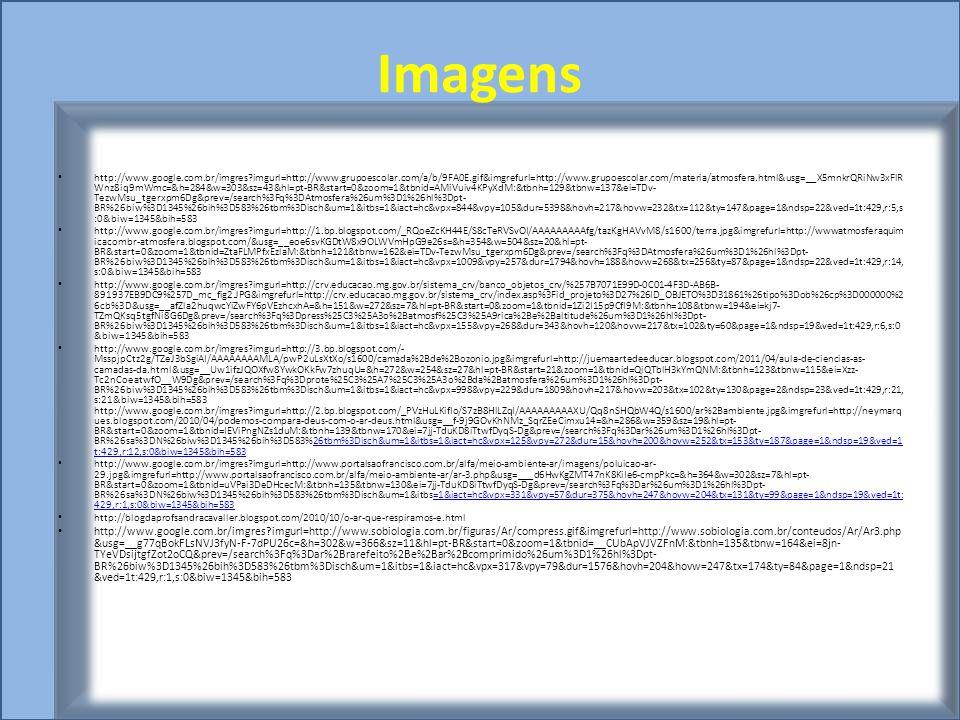 Imagens http://www.google.com.br/imgres?imgurl=http://www.grupoescolar.com/a/b/9FA0E.gif&imgrefurl=http://www.grupoescolar.com/materia/atmosfera.html&