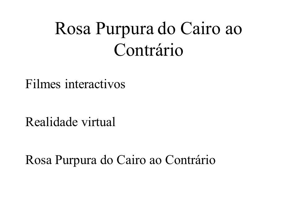 Rosa Purpura do Cairo ao Contrário Site inspirativo http://userwww.sfsu.edu/~swilson/emerging/wilson.