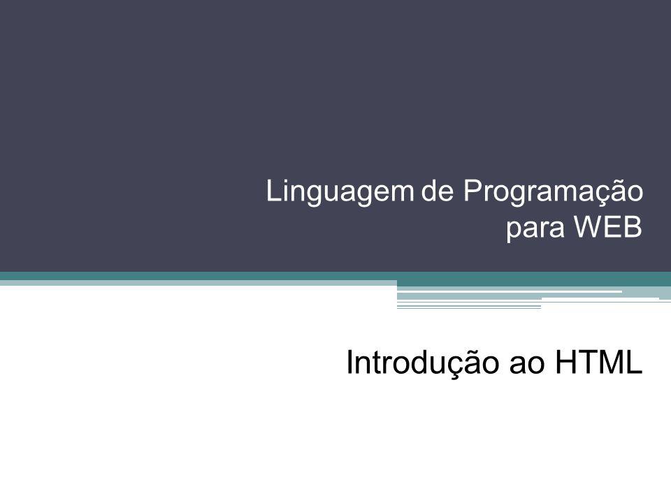 Linguagem de Programação para WEB Introdução ao HTML