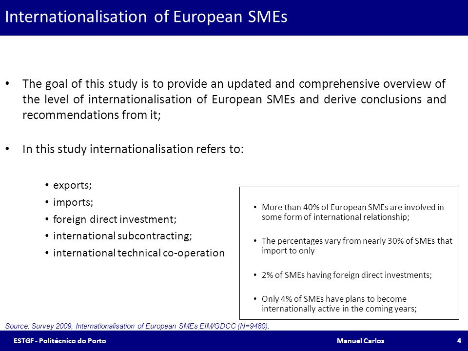 4 The goal of this study is to provide an updated and comprehensive overview of the level of internationalisation of European SMEs and derive conclusi