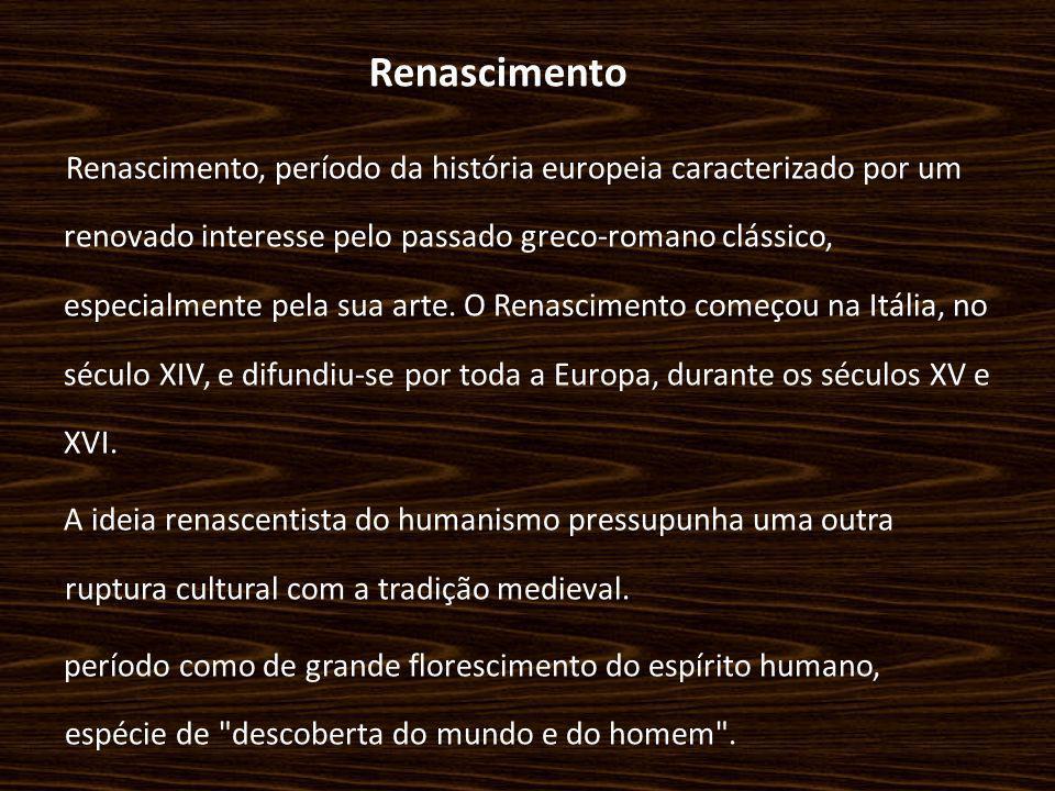 Renascimento Renascimento, período da história europeia caracterizado por um renovado interesse pelo passado greco-romano clássico, especialmente pela