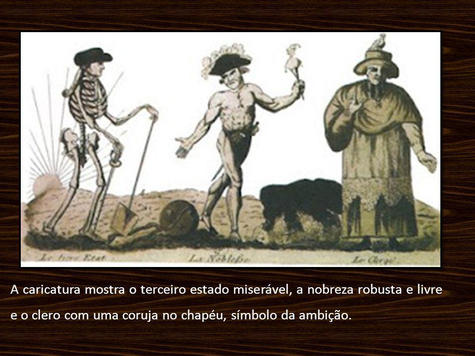 A caricatura mostra o terceiro estado miserável, a nobreza robusta e livre e o clero com uma coruja no chapéu, símbolo da ambição.