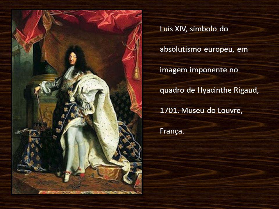 Luís XIV, símbolo do absolutismo europeu, em imagem imponente no quadro de Hyacinthe Rigaud, 1701. Museu do Louvre, França.
