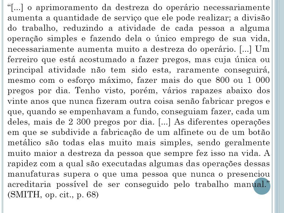 T AYLORISMO : RACIONALIZAÇÃO DO TRABALHO .Em 1911, o engenheiro norte-americano Frederick W.