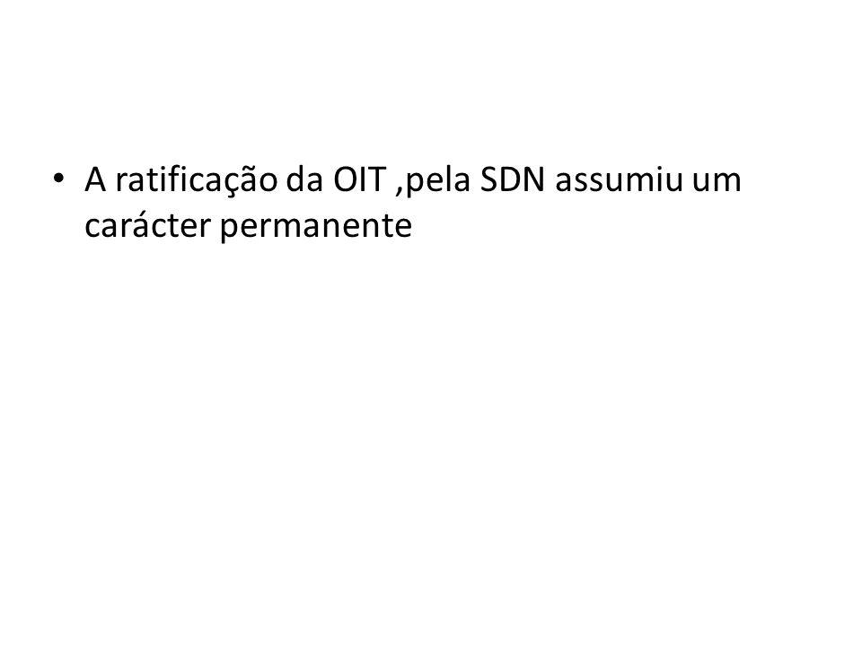 A ratificação da OIT,pela SDN assumiu um carácter permanente