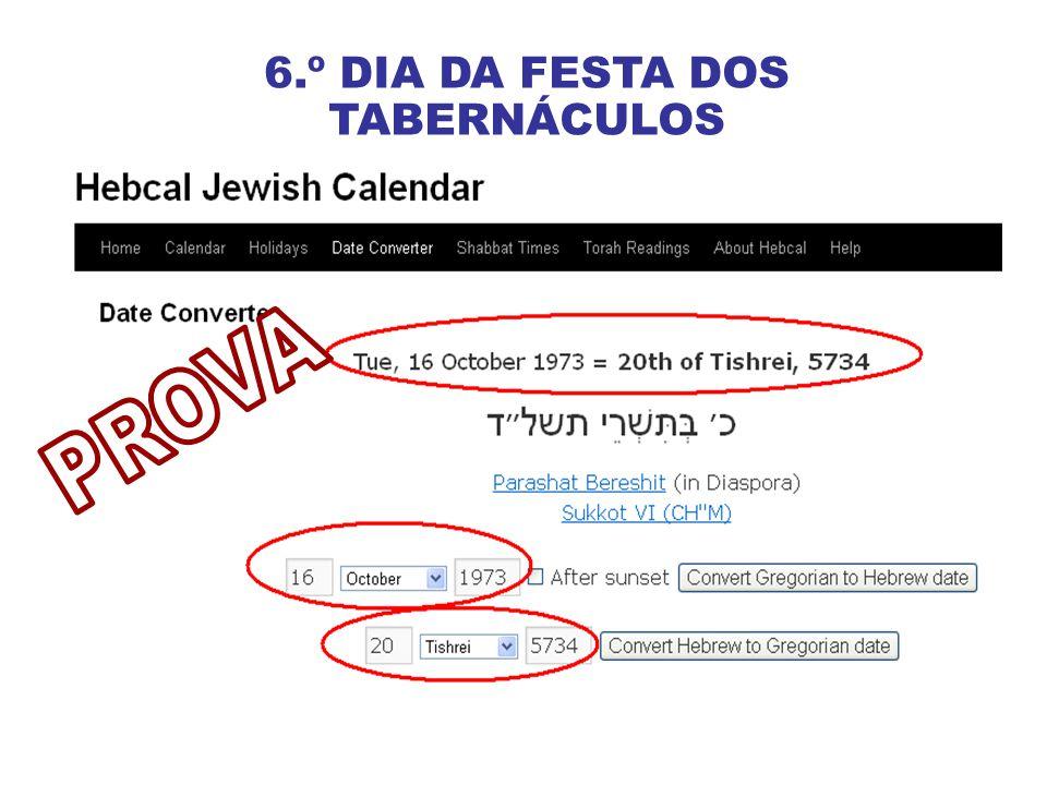 6.º DIA DA FESTA DOS TABERNÁCULOS