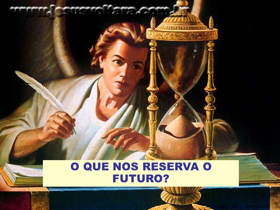 O QUE NOS RESERVA O FUTURO?