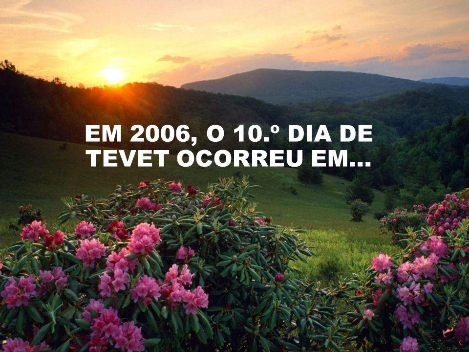 EM 2006, O 10.º DIA DE TEVET OCORREU EM...