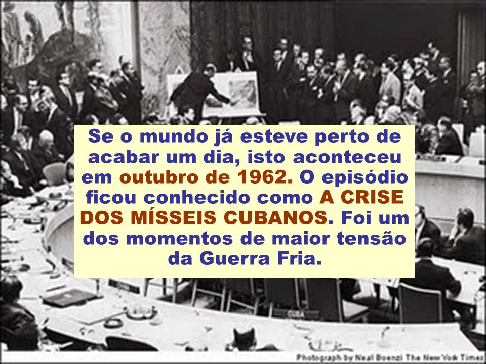 Se o mundo já esteve perto de acabar um dia, isto aconteceu em outubro de 1962.