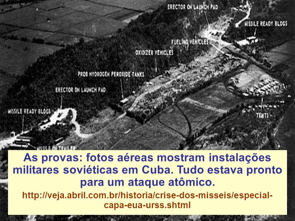 As provas: fotos aéreas mostram instalações militares soviéticas em Cuba.