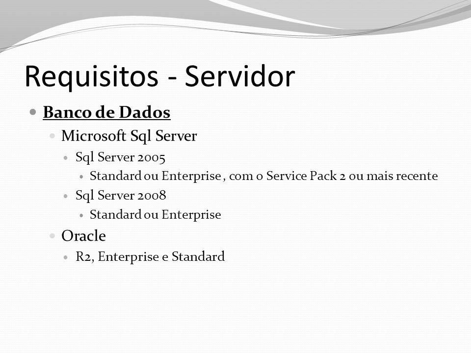 Requisitos - Servidor Hardware Família Intel Pentium/Celeron ou Pentium III Xeon compatível ou o maior processador possível; 1.1 GHz ou o mais recomendado 512 MB RAM ou superior 1 GB ou mais espaço no disco rígido Super VGA (1024x768) ou um monitor de maior resolução Unidade de DVD (necessária para a instalação com um DVD) Centros de Função ou Portal Empresarial Microsoft Windows SharePoint Services 3.0, Service Pack 1 Microsoft Office SharePoint Server 2007, Service Pack 1