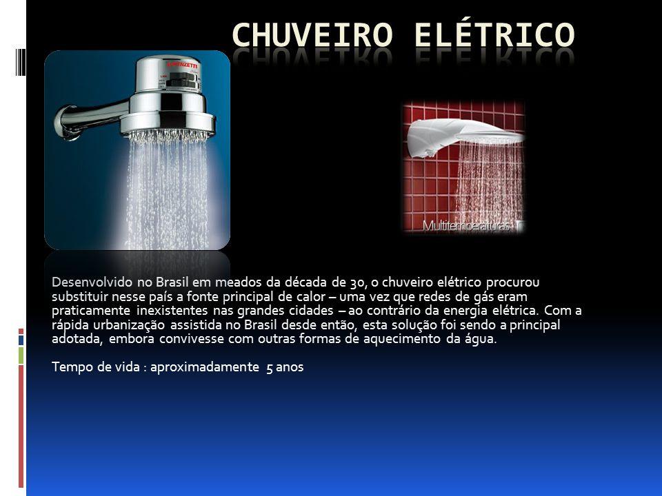 Desenvolvido no Brasil em meados da década de 30, o chuveiro elétrico procurou substituir nesse país a fonte principal de calor – uma vez que redes de