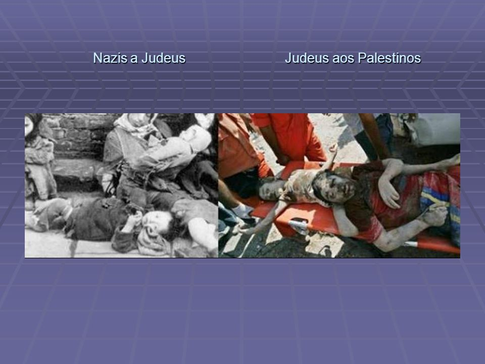 Nazis a Judeus Judeus aos Palestinos