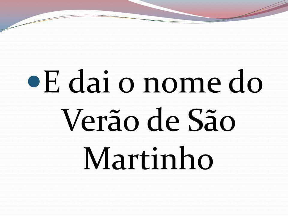A Lenda de São Martinho A lenda de São Martinho começa com um bravo cavaleiro chamado Martinho que partiu para uma grande missão.