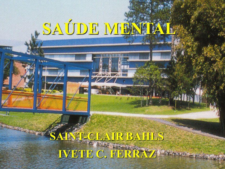 SAÚDE MENTAL SAÚDE MENTAL SAINT-CLAIR BAHLS IVETE C. FERRAZ