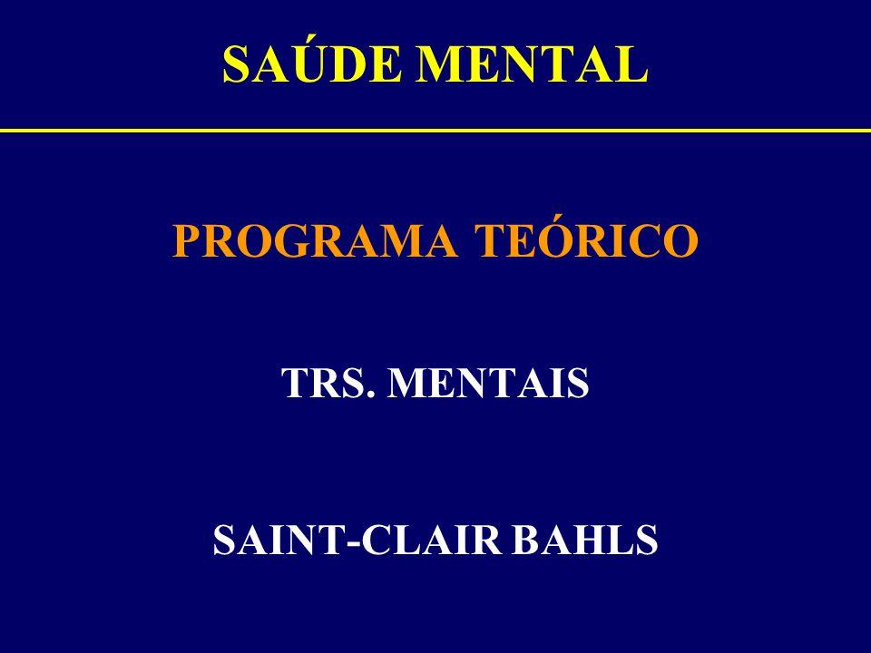 SAÚDE MENTAL PROGRAMA TEÓRICO TRS. MENTAIS SAINT-CLAIR BAHLS