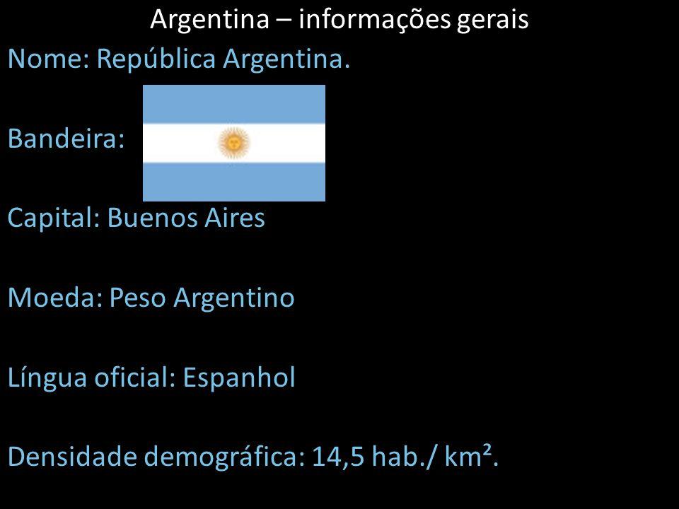 Argentina – informações gerais Nome: República Argentina.
