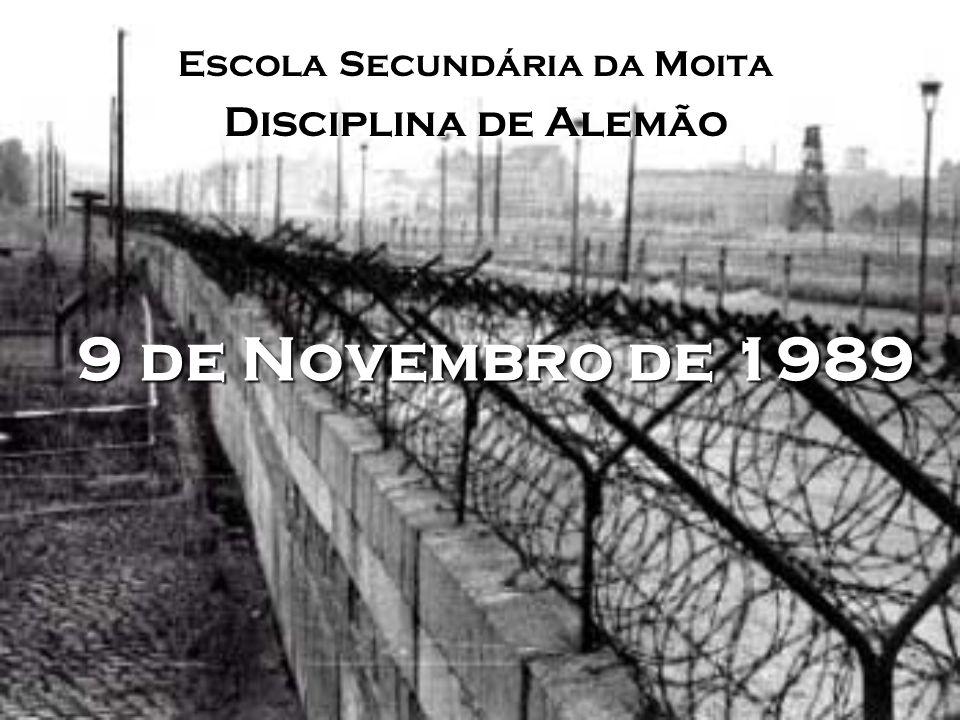 9 de Novembro de 1989 Escola Secundária da Moita Disciplina de Alemão