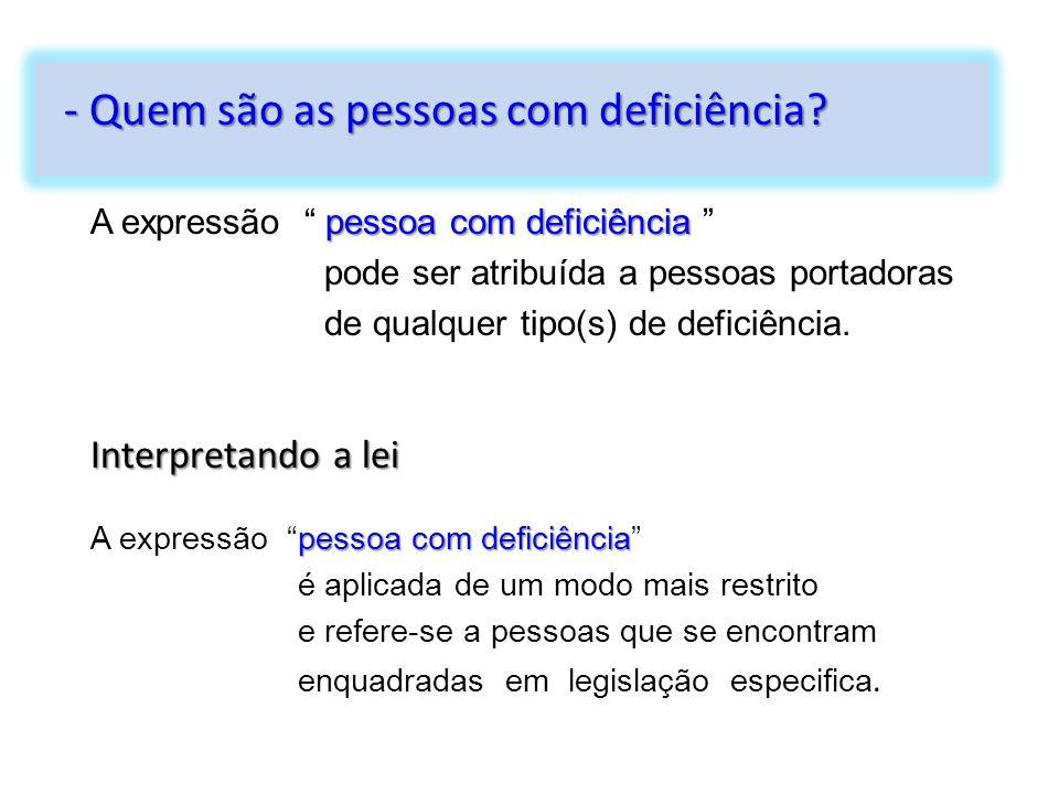 """pessoa com deficiência A expressão """" pessoa com deficiência """" pode ser atribuída a pessoas portadoras de qualquer tipo(s) de deficiência. pessoa com d"""