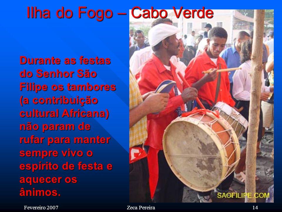 Fevereiro 2007Zeca Pereira13 Ilha do Fogo – Cabo Verde