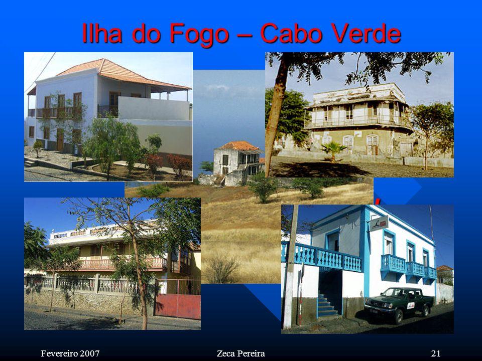 Fevereiro 2007Zeca Pereira20 Ilha do Fogo – Cabo Verde