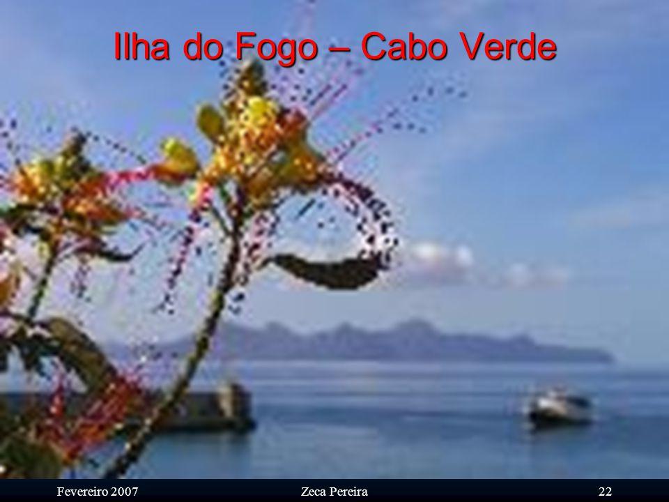 Fevereiro 2007Zeca Pereira21 Alguns dos sobrados que sossobraram… ou nem tanto. Ilha do Fogo – Cabo Verde
