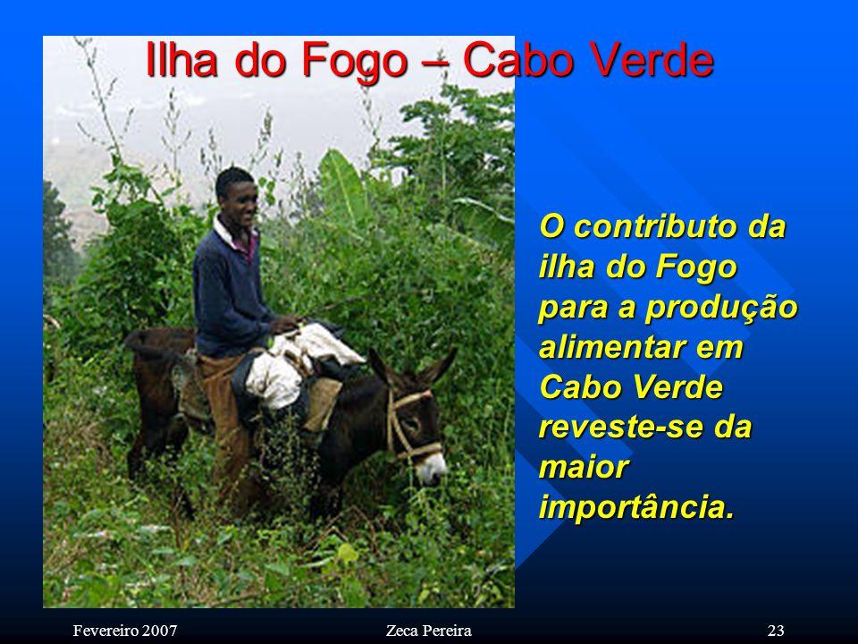 Fevereiro 2007Zeca Pereira22 Ilha do Fogo – Cabo Verde