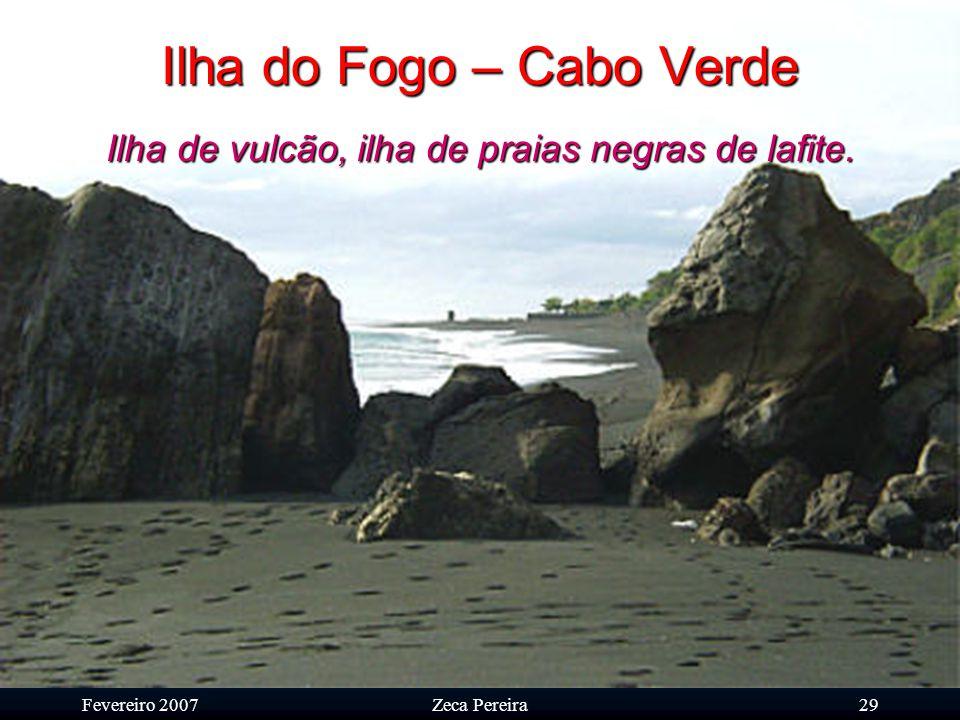 Fevereiro 2007Zeca Pereira28 Ilha do Fogo – Cabo Verde Vista dos Mosteiros
