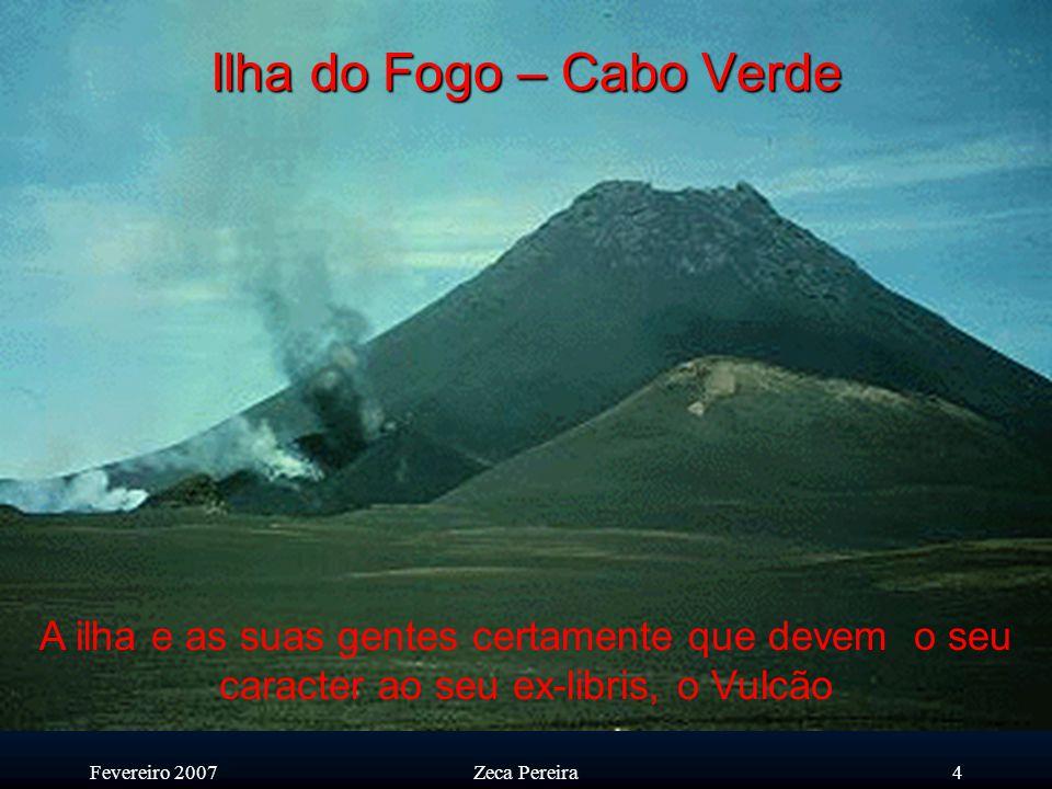 Fevereiro 2007Zeca Pereira3 Foto espectacular da Ilha do Fogo acabada de receber do meu irmão Tony.