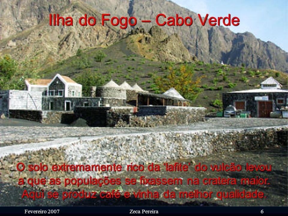 Fevereiro 2007Zeca Pereira5 Ilha do Fogo – Cabo Verde
