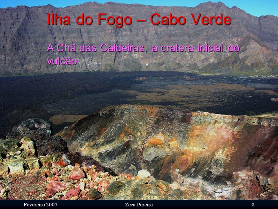 Fevereiro 2007Zeca Pereira7 Ilha do Fogo – Cabo Verde As uvas do vulcão…