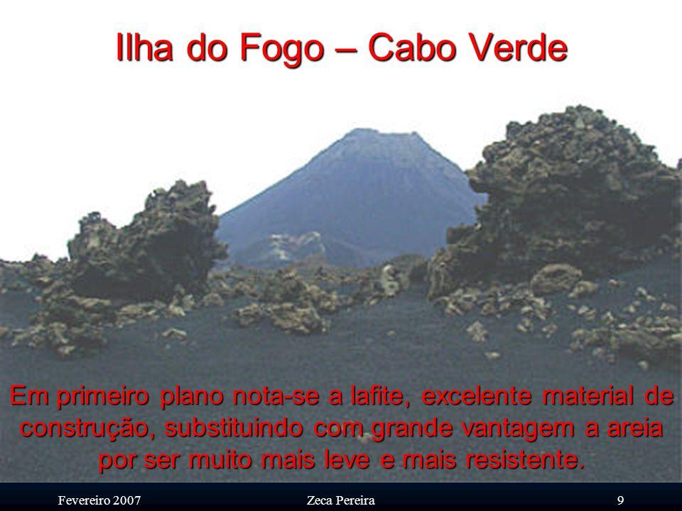 Fevereiro 2007Zeca Pereira8 Ilha do Fogo – Cabo Verde A Chã das Caldeiras, a cratera inicial do vulcão