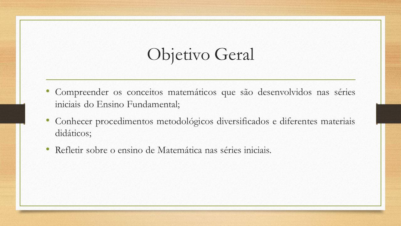 Programa Unidade 1: Números 1.1Sistemas de Numeração 1.2Sistemas de Numeração Decimal 1.3Material Dourado Unidade 2: Operações com números naturais 2.1Algoritmos das quatro operações básicas 2.2As ideias envolvidas em cada uma das operações 2.3Resolução de problemas Unidade 3: Múltiplos e divisores 3.1Critérios de divisibilidade 3.2M.D.C.